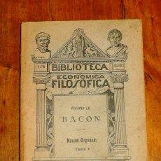 Libros antiguos: BACON. NUEVO ÓRGANO = NOVUM ORGANUM... TOMO II (BIBLIOTECA ECONÓMICA FILÓSOFICA ; 60). Lote 190817812