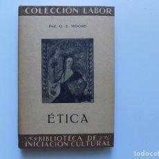 Libros antiguos: LIBRERIA GHOTICA. G.E. MOORE. ÉTICA. EDITORIAL LABOR 1929. . Lote 191022080