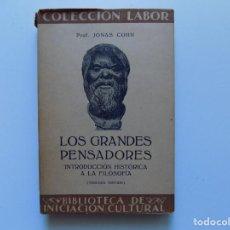 Livres anciens: LIBRERIA GHOTICA. JONAS COHN.LOS GRANDES PENSADORES.INTRODUCCIÓN HISTÓRICA A LA FILOSOFIA.LABOR 1935. Lote 191022177