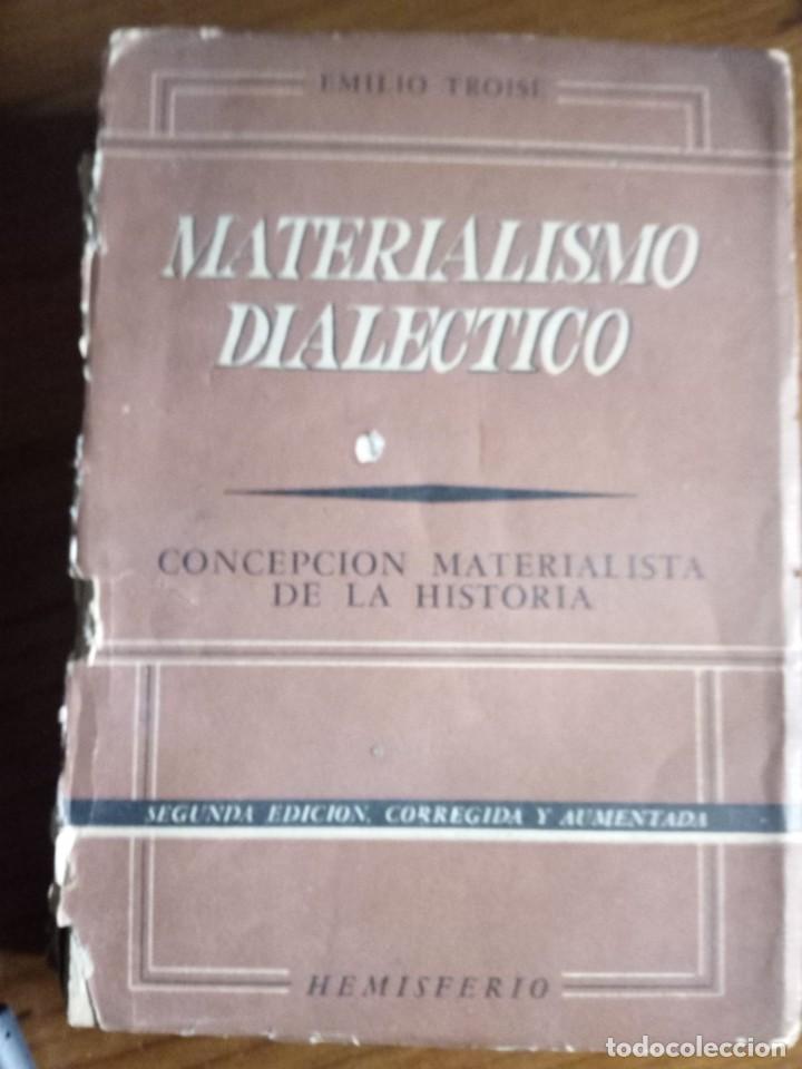 MATERIALISMO DIALÉCTICO. CONCEPCIÓN MATERIALISTA DE LA HISTORIA.EMILIO TROISE (Libros Antiguos, Raros y Curiosos - Pensamiento - Filosofía)