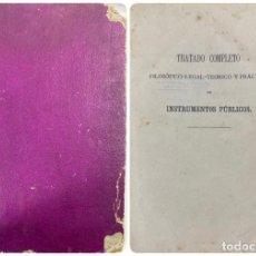 Libros antiguos: TRATADO COMPLETO FILOSOFICO LEGAL TEORICO Y PRACTICO DE INSTRUMENTOS PUBLICOS. SALAMANCA, 1870.. Lote 191779716