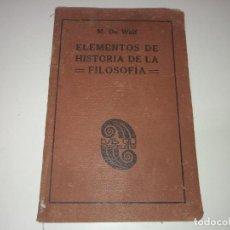 Libros antiguos: LIBRO AÑO 1927 M. WULF ELEMENTOS HISTORIA DE LA FILOSOFIA LUIS GILI BARCELONA. Lote 191934122