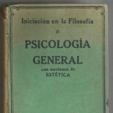 Libros antiguos: INICIACION A LA FILOSOFIA. II - PSICOLOGÍA GENERAL CON NOCIONES DE ESTÉTICA . Lote 192163550