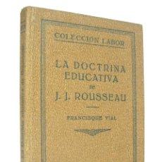 Libros antiguos: 1931 - LA DOCTRINA EDUCATIVA DE J. J. ROUSSEAU- FRANCISQUE VIAL - FILOSOFÍA, PEDAGOGÍA - LÁMINAS. Lote 193188638