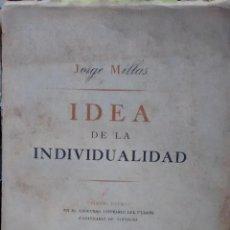 Libri antichi: IDEA DE LA INDIVIDUALIDAD - MILLAS, JORGE ( 1919 - 1982 ). Lote 193500746