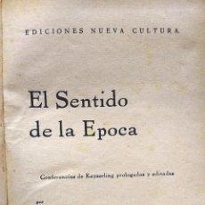 Livres anciens: EL SENTIDO DE LA ÉPOCA. CONFERENCIAS DE KEYSERLING.. Lote 193501677