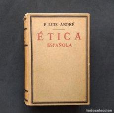 Libros antiguos: ÉTICA ESPAÑOLA. ELOY LUIS ANDRÉ. SUCESORES DE RIVADENEYRA. 3ª EDICIÓN. MADRID, 1934.. Lote 194195387