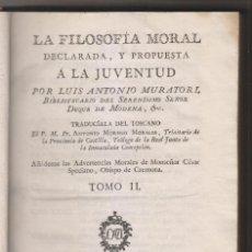 Libros antiguos: LUIS ANTONIO MURATORI: LA FILOSOFÍA MORAL DEDICADA A LA JUVENTUD. TOMO II. MADRID, 1787. Lote 194219482