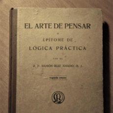 Libros antiguos: EL ARTE DE PENSAR O EPÍTOME DE LÓGICA PRÁCTICA, RUIZ AMADO, 1929. Lote 194353313