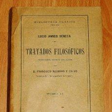 Libros antiguos: SÉNECA, LUCIO ANNEO. TRATADOS FILOSÓFICOS. TOMO II (BIBLIOTECA CLÁSICA ; 70). Lote 194390846