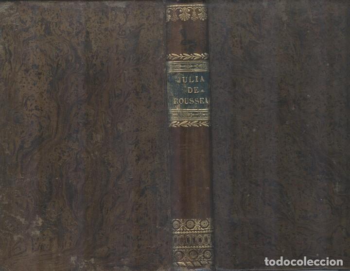 Libros antiguos: Julia o la nueva Eloisa de J. J. Roussea - Foto 2 - 194496262