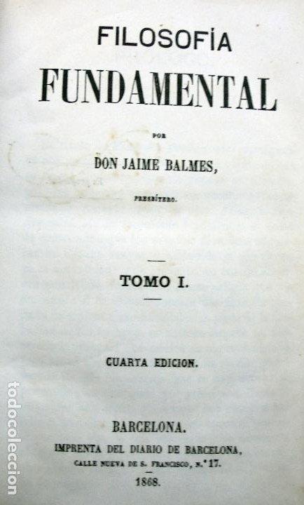 Libros antiguos: Filosofía Fundamental .Jaime Balmes.1868 - Foto 3 - 194505691