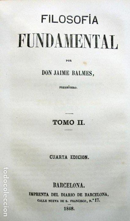 Libros antiguos: Filosofía Fundamental .Jaime Balmes.1868 - Foto 4 - 194505691