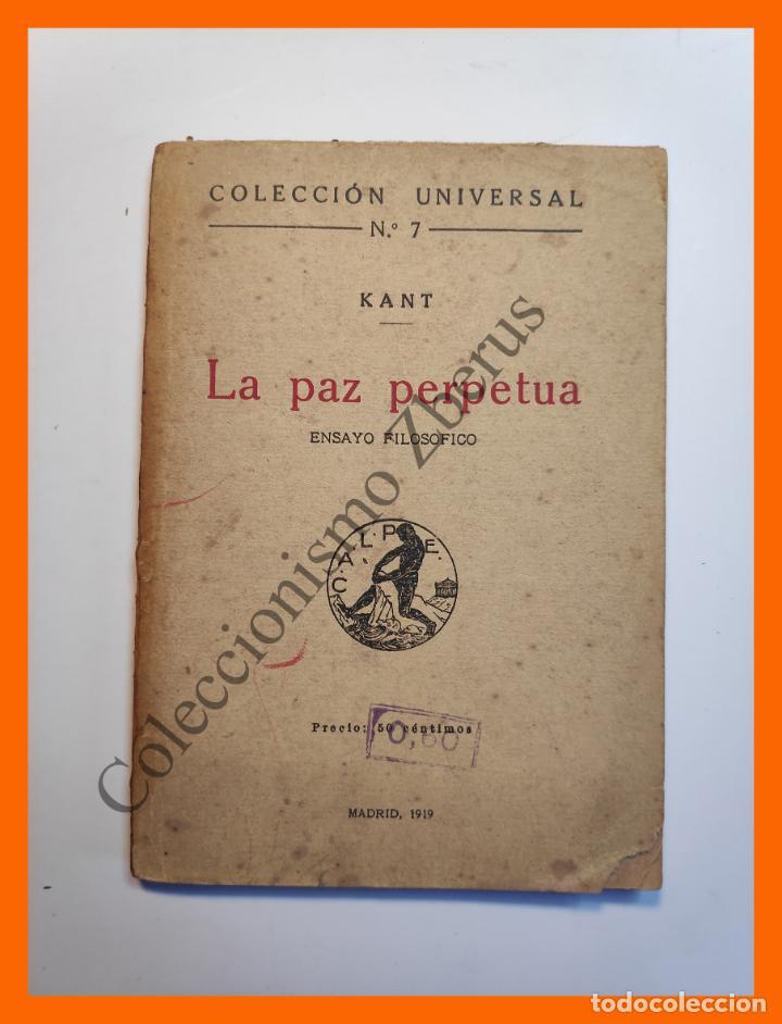 LA PAZ PERPETUA. ENSAYO FILOSOFICO - M. KANT - COLECCIÓN UNIVERSAL Nº 7 (Libros Antiguos, Raros y Curiosos - Pensamiento - Filosofía)