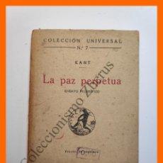 Libros antiguos: LA PAZ PERPETUA. ENSAYO FILOSOFICO - M. KANT - COLECCIÓN UNIVERSAL Nº 7. Lote 194586065