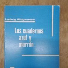 Libros antiguos: LOS CUADERNOS AZUL Y MARRÓN. LUDWIG WITTGENSTEIN. Lote 195281306