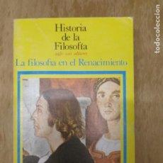 Libros antiguos: HISTORIA DE LA FILOSOFÍA. LA FILOSOFÍA EN EL RENACIMIENTO. YVON BELAVAL.. Lote 195282753
