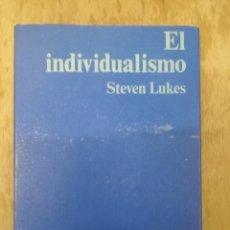 Libros antiguos: EL INDIVIDUALISMO. STEVEN LUKES. Lote 195284490