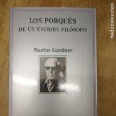 Libros antiguos: LOS PORQUÉS DE UN ESCRIBA FILÓSOFO. MARTIN GARDNER.. Lote 195284735