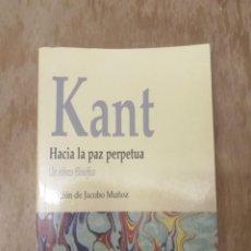 Libros antiguos: KANT. HACIA LA PAZ PERPETUA.UN ESBOZO FILOSÓFICO. Lote 195365576