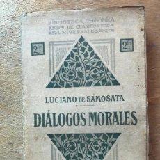 Libros antiguos: LUCIANO DE SAMOSATA. DIÁLOGOS MORALES. . Lote 195465817