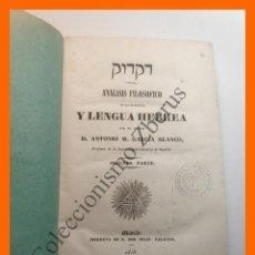 Libros antiguos: ANALISIS FILOSOFICO DE LA ESCRITURA Y LENGUA HEBREA, SEGUNDA PARTE - ANTONIO M. GARCÍA BLANCO. Lote 195508537
