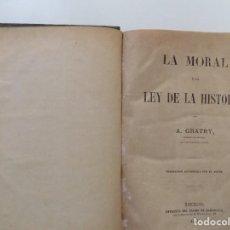 Libros antiguos: LIBRERIA GHOTICA. A. GRATY. LA MORAL Y LA LEY DE LA HISTORIA. 1868.FOLIO MENOR. PRIMERA EDICIÓN.. Lote 197920701