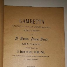 Libros antiguos: OPÚSCULO GAMBETTA ASESINADO FRANCMASONES 1889 BIBLIOTECA ANTIMASÓNICA GRANOLLER BARCELONA ÚNICO RARO. Lote 197999732