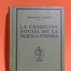 Libros antiguos: MARGARITA NELKEN LA CONDICION SOCIAL DE LA MUJER EN ESPAÑA EDITORIAL MINERVA AÑOS 20/30. Lote 198062462