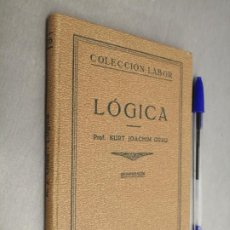 Libri antichi: LÓGICA / PROF. KURT JOACHIM GRAU / COLECCIÓN LABOR - ED. LABOR 1933. Lote 198087881