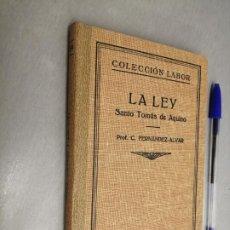 Libri antichi: LA LEY, SANTO TOMÁS DE AQUINO / PROF. C. FERNÁNDEZ ALVAR / COLECCIÓN LABOR - ED. LABOR 1936. Lote 198089612