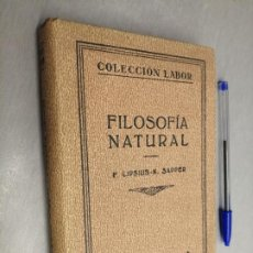Libri antichi: FILOSOFÍA NATURAL / F. LIPSIUS - K. SAPPER / COLECCIÓN LABOR - ED. LABOR 1931. Lote 198093430
