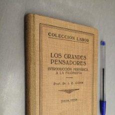 Libri antichi: LOS GRANDES PENSADORES, INTRODUCCIÓN A LA FILOSOFÍA / J. E. COHN / COLECCIÓN LABOR - ED. LABOR 1935. Lote 198094308