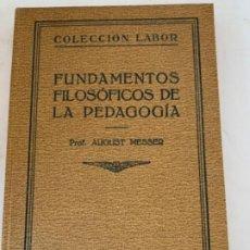 Libros antiguos: FUNDAMENTOS FILOSÓFICOS DE LA PEDAGOGÍA . Lote 198110528