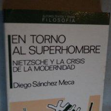Libros antiguos: EN TORNO AL SUPERHOMBRE. NIETZSCHE Y LA CRISIS DE LA MODERNIDAD. DIEGO SÁNCHEZ MECA.. Lote 198821711