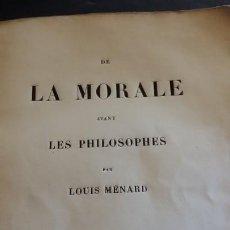 Libros antiguos: LOUIS MÉNARD (1822-1901) DE LA MORALE AVANT LES PHILOSOPHES, 1860. Lote 199323098