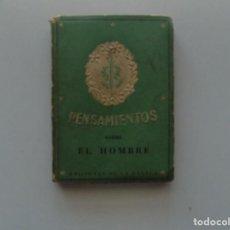 Livres anciens: LIBRERIA GHOTICA. LIBRO MINIATURA.PENSAMIENTOS SOBRE EL HOMBRE. 1945.AFORISMOS.. Lote 199399368