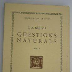 Libros antiguos: QUESTIONS NATURALS VOLUM I - SÉNECA, L A. Lote 200730788