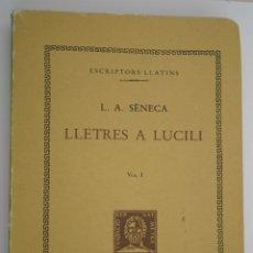 Libros antiguos: LLETRES A LUCILI VOLUM I LLIBRES I-V - L A SÈNECA. Lote 200730790