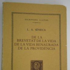 Libros antiguos: DE LA BREVETAT DE LA VIDA, DE LA ... - L A SÈNECA. Lote 200730791