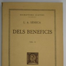 Libros antiguos: DELS BENEFICIS VOLUM II LLIBRES V-VII - L A SÈNECA. Lote 200730793