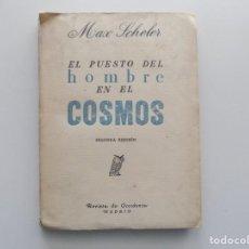 Libros antiguos: LIBRERIA GHOTICA. MAX SCHELER. EL PUESTO DEL HOMBRE EN EL COSMOS.REVISTA DE OCCIDENTE 1936. Lote 201935712