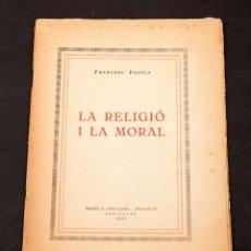Libros antiguos: FRANCESC PUJOLS - LA RELIGIÓ I LA MORAL, 1ª EDICIÓ 1921. Lote 84514552