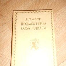 Libros antiguos: REGIMENT DE LA COSA NOSTRA - FRANCESC EIXIMENIS - ELS NOSTRES CLASSICS. Lote 203260041