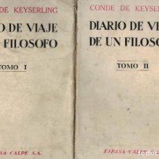 Libros antiguos: CONDE DE KEYSERLING, DIARIO DE VIAJE DE UN FILÓSOFO. TOMO I Y II. / ESPASA-CALPE 1928. Lote 203762300