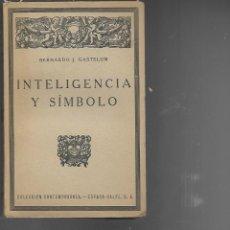 Libros antiguos: LIBRO DE BERNARDO J. CASTELUM INTELIGENCIA Y SIMBOLO 1927. Lote 203762978