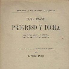 Libros antiguos: JUAN FINOT, PROGRESO Y DICHA. / DANIEL JORRO 1918. Lote 203764630