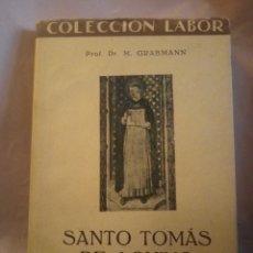Libros antiguos: SANTO TOMÁS DE AQUINO. DR. M. GRABMANN. COLECCIÓN LABOR 1930. 178PGS. 240. Lote 203989335
