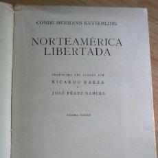 Libros antiguos: NORTEAMÉRICA LIBERADA - CONDE DE KEYSERLING. Lote 205784638