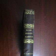 Libros antiguos: CURSO DE FILOSOFIA ELEMENTAL LOGICA -METAFISICA JAIME BALMES 1847 -1851 MADRID BARCELONA. Lote 207038481